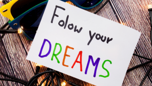 How to know what your dreams are and pursue them